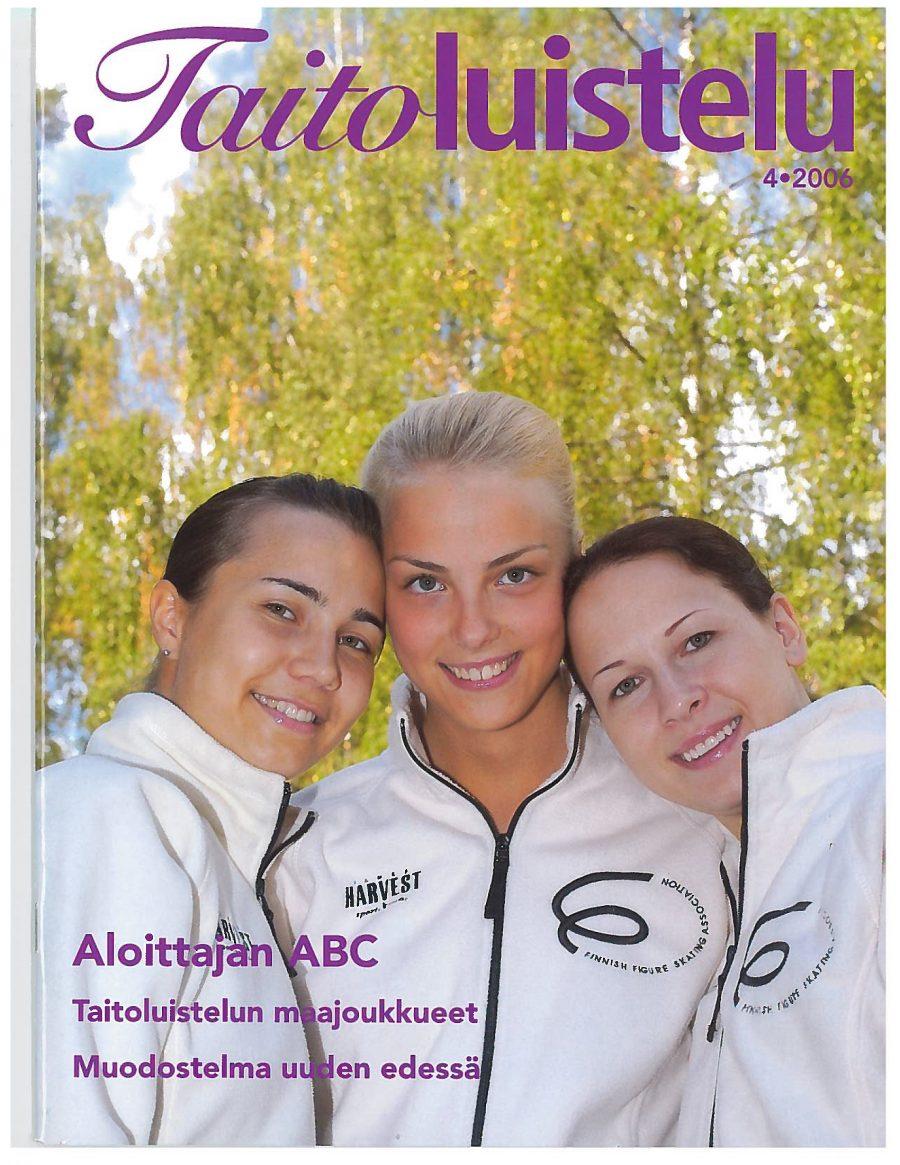 Taitoluistelu-lehden kanneessa poseerasivat vuonna 2006 Susanna Pöykiö, Kiira Korpi ja Alisa Drei.